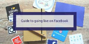 Guide to going live on Facebook